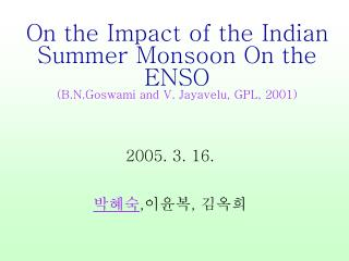 On the Impact of the Indian Summer Monsoon On the ENSO (B.N.Goswami and V. Jayavelu, GPL, 2001)