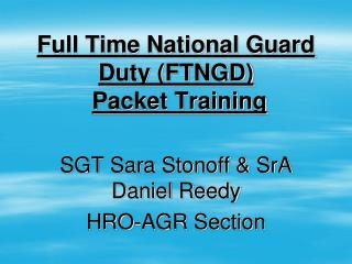 Full Time National Guard Duty (FTNGD) Packet Training