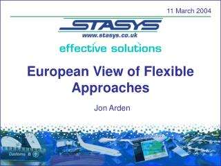 European View of Flexible Approaches
