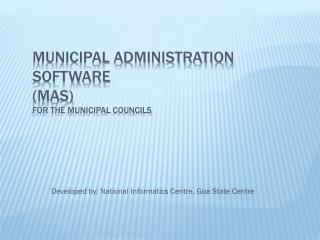 Municipal Administration Software (MAS) for the Municipal Councils