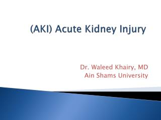 (AKI) Acute Kidney Injury