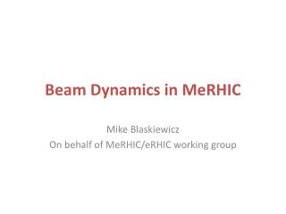 Beam Dynamics in MeRHIC