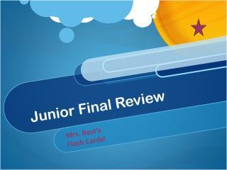 Junior Final Review
