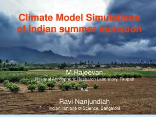 Climate Model Simulations of Indian summer monsoon