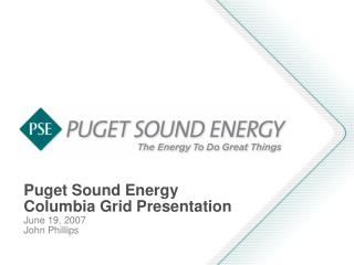 Puget Sound Energy Columbia Grid Presentation