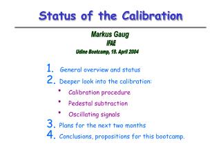 Status of the Calibration