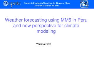 Weather forecasting using MM5 in Peru and new perspective for climate modeling