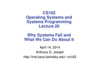 April 14, 2014 Anthony D. Joseph inst.eecs.berkeley/~cs162