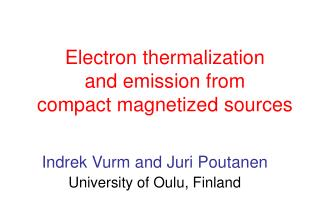 Electron thermalization and emission from  compact magnetized sources