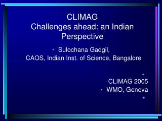 CLIMAG Challenges ahead: an Indian Perspective