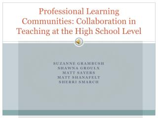 Professional Learning Communities: Collaboration in Teaching at the High School Level