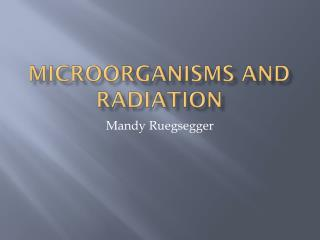 Microorganisms and Radiation