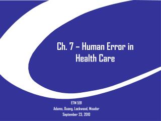 Ch. 7 – Human Error in Health Care