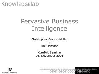 Pervasive Business Intelligence