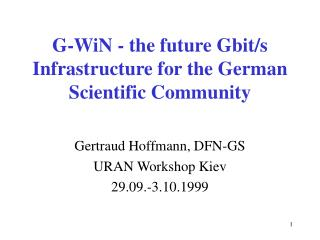 G-WiN - the future Gbit/s Infrastructure for the German Scientific Community
