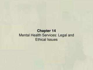 Chapter 14 Mental Health Services: Legal and Ethical Issues