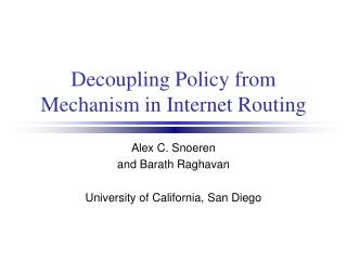 Decoupling Policy from Mechanism in Internet Routing