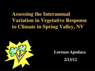 Assessing the Interannual Variation in Vegetative Response to Climate in Spring Valley, NV