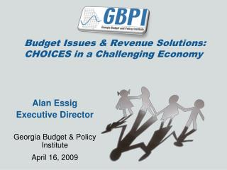 Budget Issues & Revenue Solutions: CHOICES in a Challenging Economy