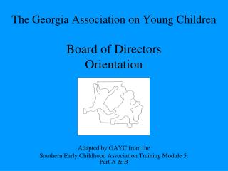 The Georgia Association on Young Children Board of Directors  Orientation