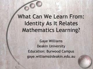 What Can We Learn From: Identity As It Relates Mathematics Learning?
