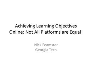 Achieving Learning Objectives Online: Not All Platforms are Equal!
