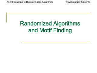 Randomized Algorithms and Motif Finding