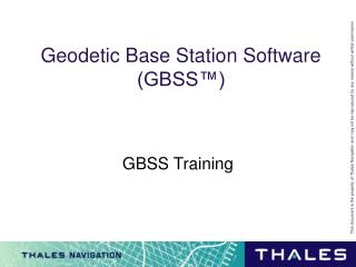 Geodetic Base Station Software (GBSS™)