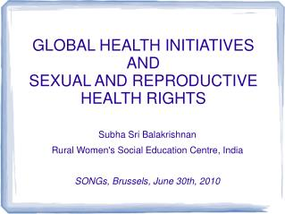 GLOBAL HEALTH INITIATIVES AND  SEXUAL AND REPRODUCTIVE HEALTH RIGHTS