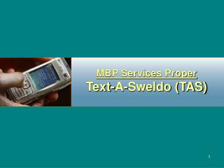 MBP Services Proper Text-A-Sweldo (TAS)