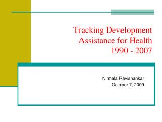 Tracking Development Assistance for Health  1990 - 2007