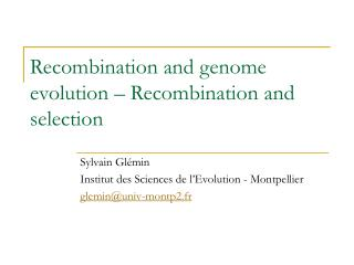 Recombination and genome evolution – Recombination and selection