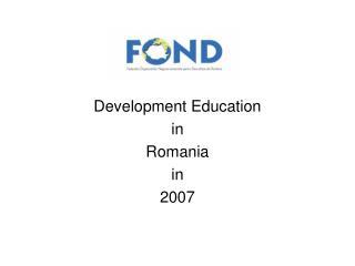 Development Education in Romania in 2007