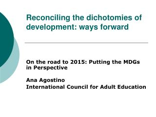 Reconciling the dichotomies of development: ways forward