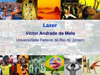 Victor Andrade de Melo Universidade Federal do Rio de Janeiro