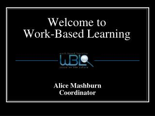 Welcome to  Work-Based Learning