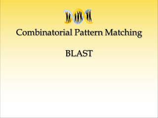 Combinatorial Pattern Matching BLAST