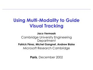 Using Multi-Modality to Guide Visual Tracking