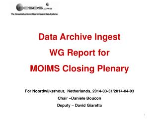 Data Archive Ingest WG Report for MOIMS Closing Plenary