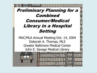 Preliminary Planning for a Combined Consumer/Medical Library in a Hospital Setting