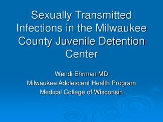 Sexually Transmitted Infections in the Milwaukee County Juvenile Detention Center