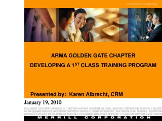 ARMA GOLDEN GATE CHAPTER DEVELOPING A 1 ST  CLASS TRAINING PROGRAM