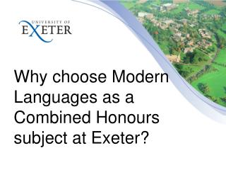 Why choose Modern Languages as a Combined Honours subject at Exeter?