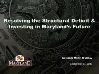 Resolving the Structural Deficit & Investing in Maryland's Future