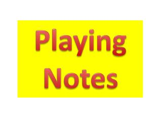 Playing Notes