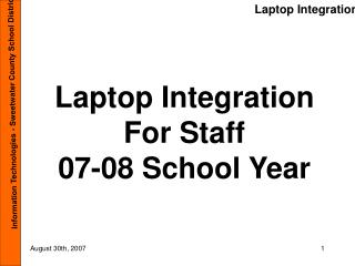 Laptop Integration For Staff 07-08 School Year