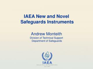 IAEA New and Novel  Safeguards Instruments