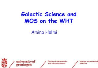 Galactic Science and MOS on the WHT
