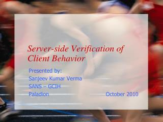 Server-side Verification of Client Behavior