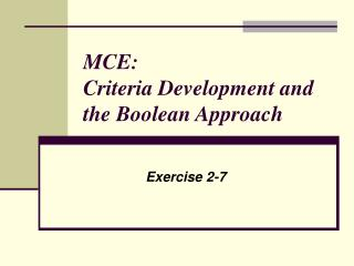 MCE:  Criteria Development and the Boolean Approach